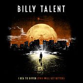 I Beg To Differ (This Will Get Better) von Billy Talent