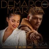 Bachata Flamenca Te has marchado (feat. Marina) by Demarco Flamenco