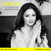 Anxiety (Letting Go) Meditation by Donna D'Cruz