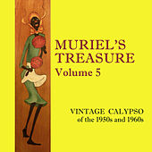Muriel's Treasure, Vol. 5: Vintage Calypso from the 1950s & 1960s by Various Artists