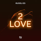 2 Love by Rudelies