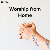 Worship From Home von Various Artists