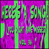 Here's a Song! (You Might Have Missed), Vol 36 by Alan Lorber Chorus