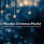 Peaceful Christmas Playlist: New Relaxed Arrangements of Classic Christmas Songs de Various Artists