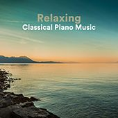 Relaxing Classical Piano Music van Various Artists