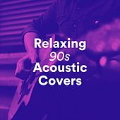 Relaxing 90s Acoustic Covers van Various Artists