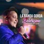 Bolerísimo (Canciones del Ayer en Vivo) de La Banda Gorda