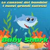 Le canzoni dei bambini, i nuovi grandi successi: Baby Shark von Various Artists
