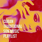 Cuban Traditional Son Music Playlist de Cuban Latin Club, Latin Music Club, Latin Passion