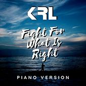 Fight for What Is Right (432 Hz - Piano Version) de KRL