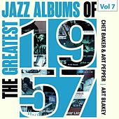 The Greatest Jazz Albums of 1957, Vol. 7 de Chet Baker