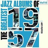 The Greatest Jazz Albums of 1957, Vol. 10 de Art Pepper