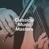Classical Music Masters de Relaxing Classical Music For Studying, The Einstein Classical Music Collection for Baby, Exam Study Classical Music