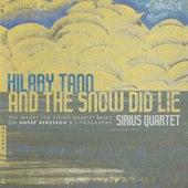 Hilary Tann: And the Snow Did Lie de Sirius Quartet