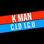 C.I.D. I.C.U de K-Man