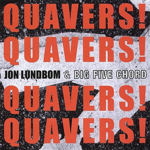 Quavers! Quavers! Quavers! Quavers! by Jon Lundbom