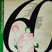 I Fantastici Anni 60 by Tonina Torrielli, Gino Latilla, Carla Boni, Marisa Del Frate, Carlo Dapporto, Barzizza e il Suo Sestetto