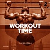 Workout Time, Vol. 2 von Akade, The Cube Guys, Barbara Tucker, D-Inspiration, Alex Gaudino, Nari, Milani, Missy J, DNA, French Kiss, Erika, Alison Price, Prezioso, U.S.U.R.A., Roby Rossini, DJ Ross, Datura, Monalisa