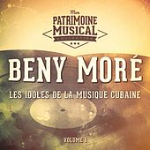 Les Idoles de la Musique Cubaine: Beny Moré, Vol. 1 de Beny More
