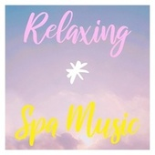 Relaxing Spa Music by Spa Relaxation