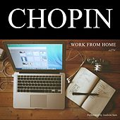 Work From Home with Chopin by Frédéric Chopin