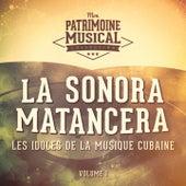 Les Idoles de la Musique Cubaine: La Sonora Matancera, Vol. 1 de La Sonora Matancera