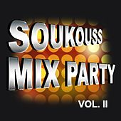 Soukouss Mix Party, Vol. 2 de Zaïko Langa Langa, Dindo Yogo, Pierrette Adams, Nimon Toki Lala, Soukouss Club, Choc Langa Langa, Aurlus Mabélé, Extra Musica, Général Defao, Koffi Olomidé, Papa Wemba