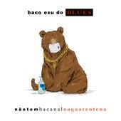 Não Tem Bacanal na Quarentena by Baco Exu do Blues