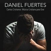 Cantos Cristianos: Música Cristiana para Orar by Daniel Fuertes