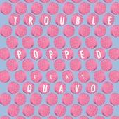 Popped de Trouble