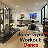 Home Gym Workout Dance by Various Artists