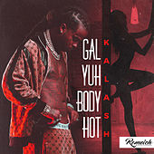 Gal Yuh Body Hot de Kalash