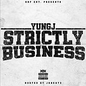 Strictly Business by Yung J