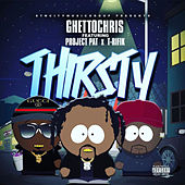Thirsty by Ghetto Chris