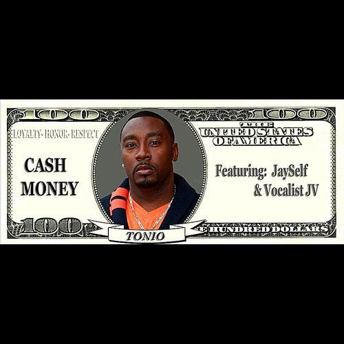 Cash Money(feat. Jayself & Jv) by Tonio