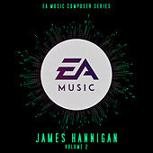 EA Music Composer Series: James Hannigan, Vol. 2 (Original Soundtrack) by James Hannigan