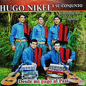 Desde Mi Pago al País de Hugo Nikel y Su Conjunto