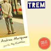 Trem by Andrea Marquee