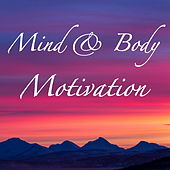 Mind & Body Motivation by Various Artists