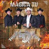 Magica Tu de Toro Leon y sus Chavalos