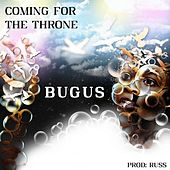 Coming For The Throne de Bugus
