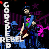 God Speed Rebel by The Trews