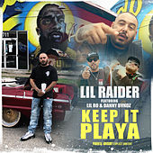 Keep It Playa (feat. Lil Ro & Danny Bvndz) de Lil Raider