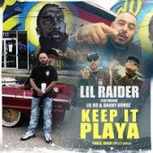 Keep It Playa (feat. Lil Ro & Danny Bvndz) by Lil Raider