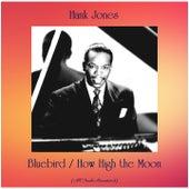 Bluebird / How High the Moon (All Tracks Remastered) by Hank Jones