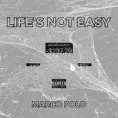 Life's Not Easy de Marco Polo
