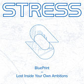Lost Inside Your Own Ambitions von Blueprint