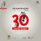 Channel Classics 30th Anniversary Album - Gramophone Editor's Choices de Various Artists