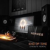 End of Time (Tribute Remix) by K-391