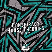 Conspiracy House Theories, Issue 18 de Various Artists